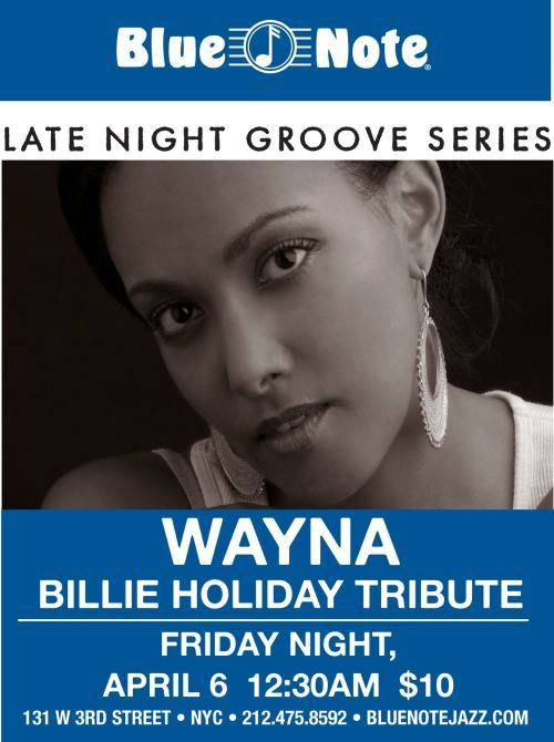 Wayna sings for Billie Holiday=Happy Birthday Lady Day Blue Note NYC April 6, 2012