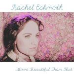 "New Music:Rachel Eckroth/prod. Jesse Fischer - ""More Beautiful Than That"" (Preview)"