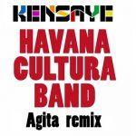 "New Music: Kensaye - Havana Cultura - ""Agita (Kensaye remix)"""