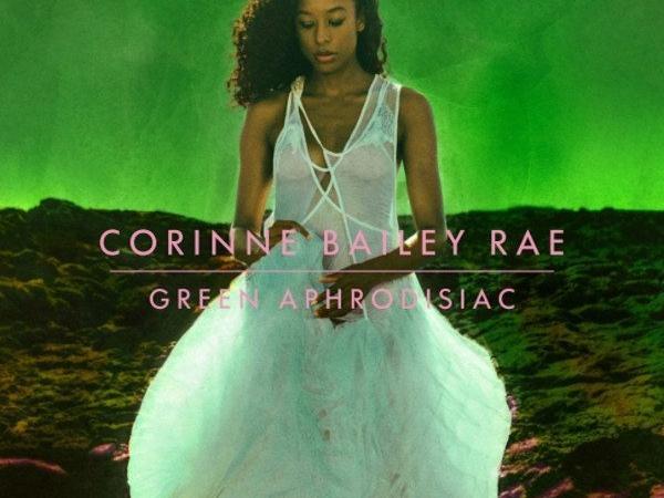 Corinne Bailey Rae Green Aphrodisiac