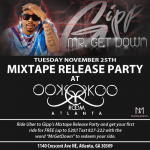 Events: ATL: Big Gipp's Mixtape Release Party at the Koo Koo Room Tonight!