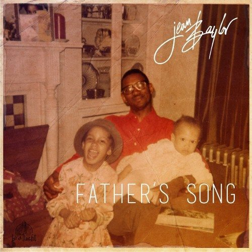 "New Video:  Jean Baylor ""Father's Song"" (Tribute To Fathers)"