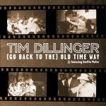 "New Music: Tim Dillinger - ""(Go Back) To The Old Time Way"" feat. Steffin Phifer"