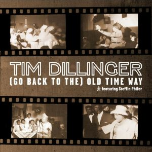 "New Music: Tim Dillinger – ""(Go Back) To The Old Time Way"" feat. Steffin Phifer"